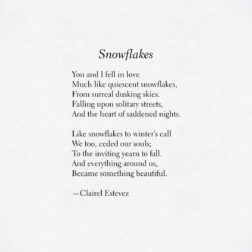 Snowflakes, a beautiful winter poem; poetry, wintry and nature words and tales of joy and inspiration by poet and writer Clairel Estevez