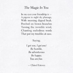 The Magic In You. Beautiful words, love and friendship poem, poems, poetry by poet and writer Clairel Estevez